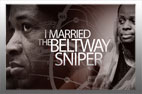 I Married The Beltway Sniper